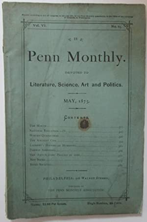 The Penn Monthly. Devoted to Literature, Science, Art and Politics. May, 1875.: Various Authors