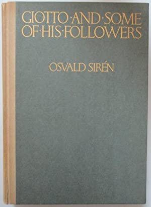 Giotto and Some of His Followers. Volume 1 Only: Siren, Osvald; Schenk, Frederic (translator)