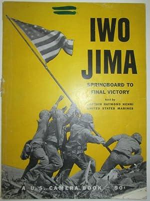 Iwo Jima. Springboard to Final Victory: Henri, Raymond.