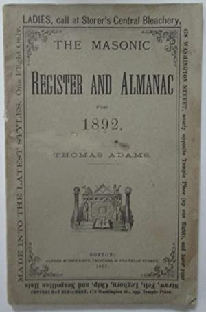 The Masonic Register and Almanac for the Year of Our Lord 1892 ( ) with an Accurate Calendar and ...