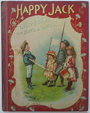 Happy Jack. Lively Stories for Boys and Girls: No author Given