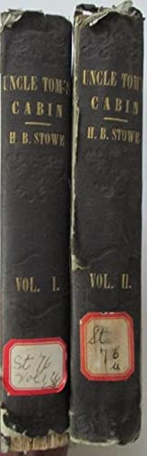 Uncle Tom's Cabin; Or, Life Among the Lowly. Two Volumes: Stowe, Harriet Beecher.