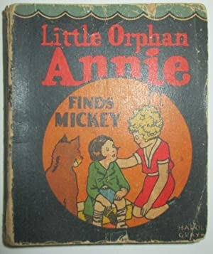 Little Orphan Annie Finds Mickey: Gray, Harold