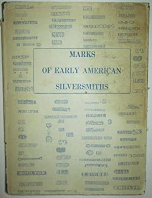 Marks of Early American Silversmiths. With notes: Currier, Ernest M.