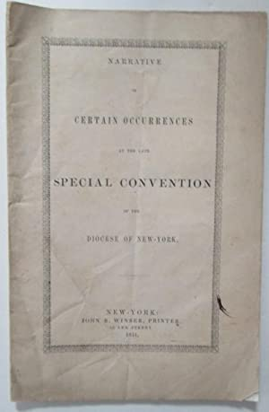 Narrative of Certain Occurrences at the late Special Convention of the Diocese of New York: Taylor,...