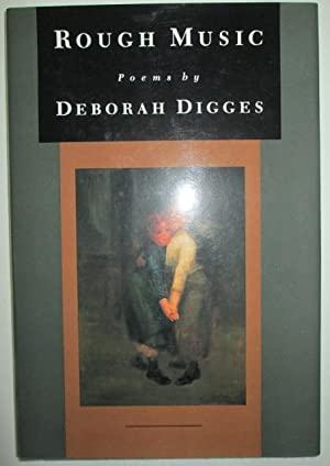 Rough Music. Poems: Digges, Deborah