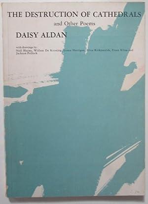 The Destruction of Cathedrals and Other Poems: Aldan, Daisy. De Kooning, Willem; Kline, Franz; ...