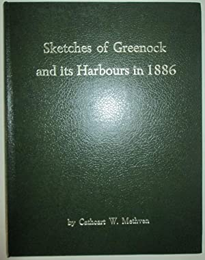 Sketches of Greenock and its Harbours in 1886: Methven, Cathcart W. (Artist).