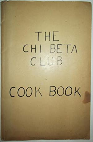 Chi Beta Club Cook Book: No author Given