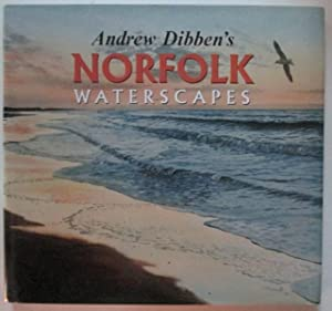 Andrew Dibben's Norfolk Waterscapes: Dibben, Andrew (artist).