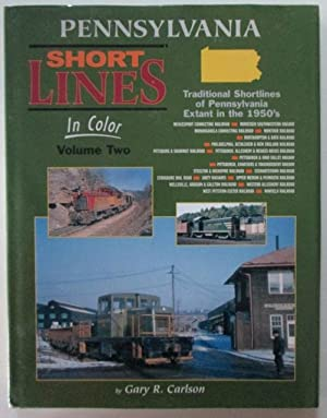 Pennsylvania Short Lines In Color. Volume Two: Carlson, Gary R.