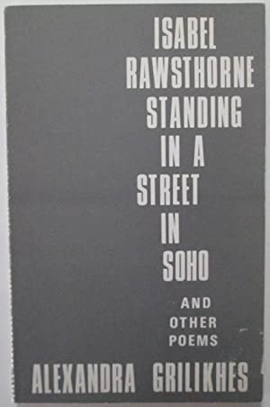 Isabel Rathbone Standing in a Street in Soho and other Poems: Grilikhes, Alexandra
