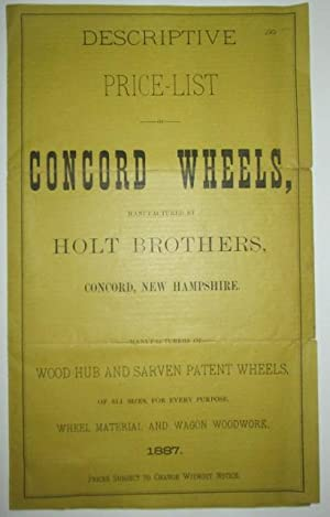 Descriptive Price List of Concord Wheels, Manufactured by Holt Brothers, Concord, New Hampshire. ...