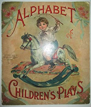 Alphabet of Children's Plays: No author Given