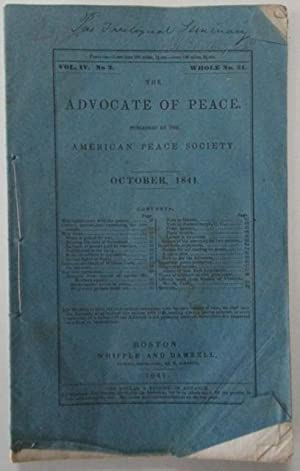 The Advocate of Peace. October, 1841. Vol. IV. No. 3.: Various Authors
