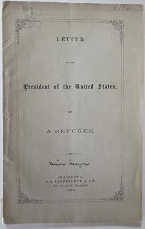 A Letter to the President of the United States. By a Refugee: Barnard, Frederick A.P.