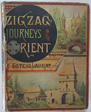 Zigzag Journeys in the Orient. The Adriatic to the Baltic. A journey of the Zigzag club from Vienna...