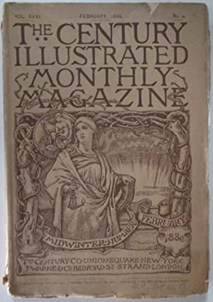 The Century Illustrated Monthly Magazine. February, 1886. With Part of the Memoirs of Ulysses S. ...