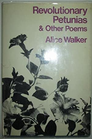 Revolutionary Petunias and Other Poems: Walker, Alice