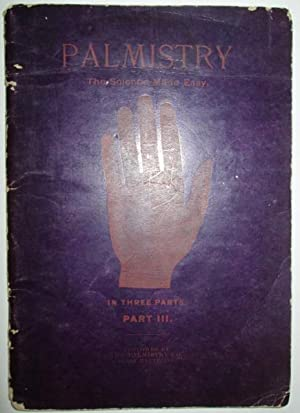 Three Easy Lessons in Palmistry. Lesson III for Self-Instruction: No author Given