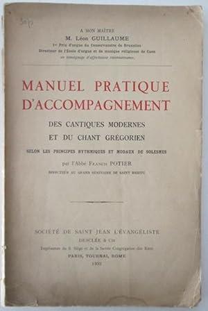 Manuel Pratique D'accompagnement des Cantiques Modernes et du Chant Gregorien. Selon les ...