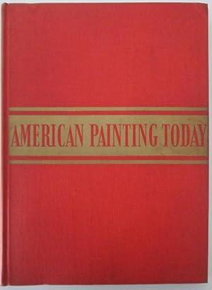 American Painting Today: Watson, Forbes. Hopper, Edward; O'Keeffe, Georgia; Dove, Arthur; Wood, ...