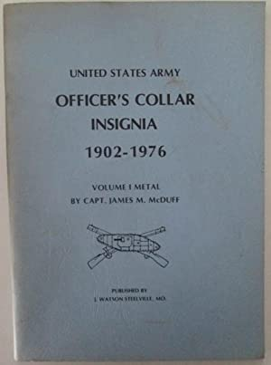 United States Army Officer's Collar Insignia 1902-1976. Volume 1: Metal: McDuff, Capt. James M...