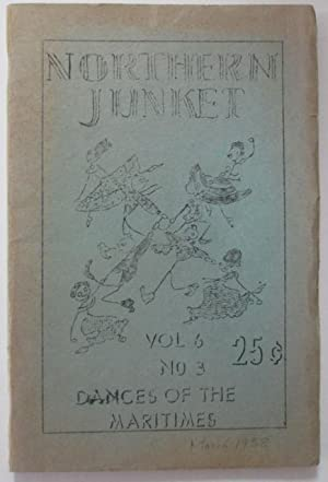 Northern Junket. Vol 6 No. 3. March 1958. Dances of the Maritimes: Various Authors