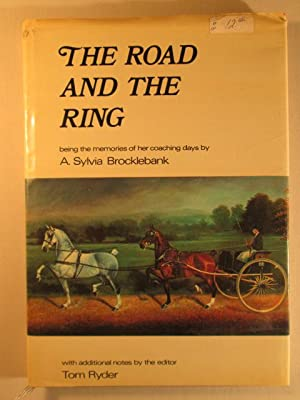 The Road and the Ring. The coaching memories of Miss A. Sylvia Brocklebank: Brocklebank, A. Sylvia....
