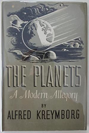 The Planets. A Modern Allegory: Kreymborg, Alfred
