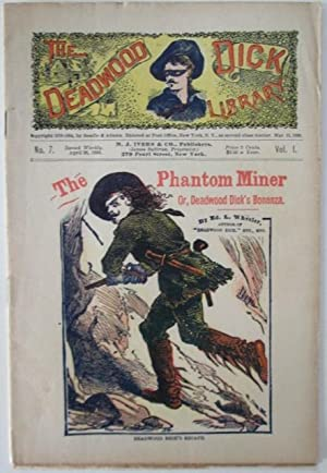 The Phantom Miner, or, Deadwood Dick's Bonanza. The Deadwood Dick Library. Vol. I. No. 7: ...