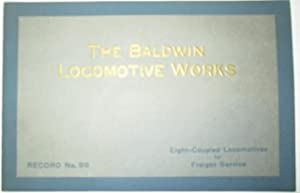The Baldwin Locomotive Works. Eight-Coupled Locomotives for Freight Service. Record No. 99. Code ...