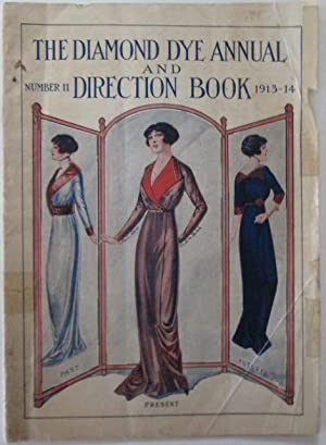 The Diamond Dye Annual and Direction Book. 1913-1914. Number 11: No author Given