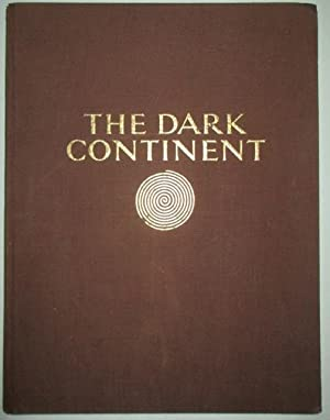 The Dark Continent. Africa. The Landscape and the People: Bernatzik, Hugo Adolf