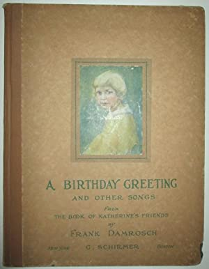 A Birthday Greeting and Other Songs. From the Book of Katherine's Friends.: Huyck, Emily Niles ...