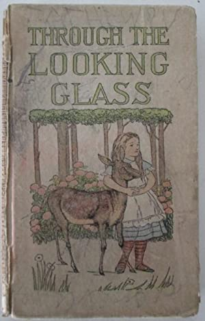Through the Looking Glass and What Alice Found There.: Carroll, Lewis