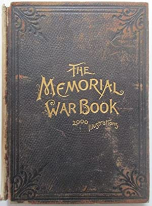 The Memorial War Book. As drawn from historical records and personal narratives of the men who ...
