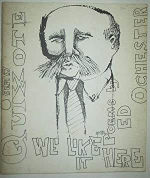 We Like it Here. Poems. Quixote, September 1967: Ochester, Ed