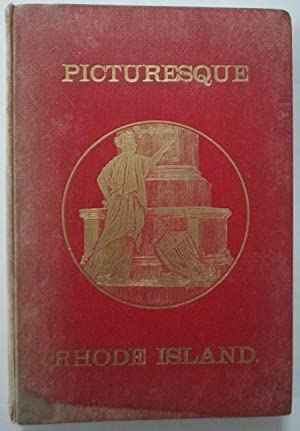 Picturesque Rhode Island. Pen and Pencil Sketches of the scenery and history of its cities, towns ...