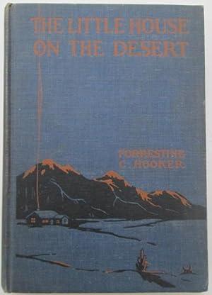 The Little House on the Desert: Hooker, Forrestine C
