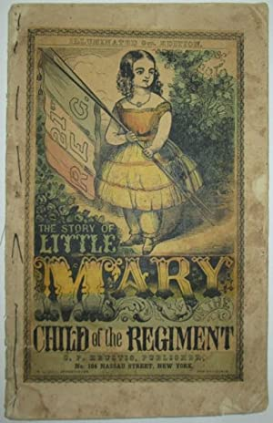The Story of Little Mary or the Child of the Regiment. Illuminated Edition: No author Given