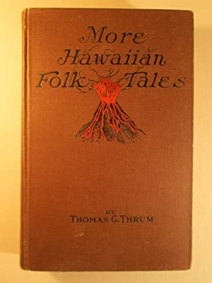 More Hawaiian Folk Tales. A collection of Native Legends and Traditions. Bound with Hawaiian Place ...