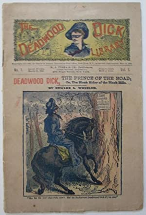 Deadwood Dick, the Prince of the Road: or, the Black Rider of the Black Hills. The Deadwood Dick ...