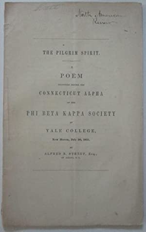 The Pilgrim Spirit. A poem delivered before the Connecticut Alpha of the Phi Beta Kappa Society at ...