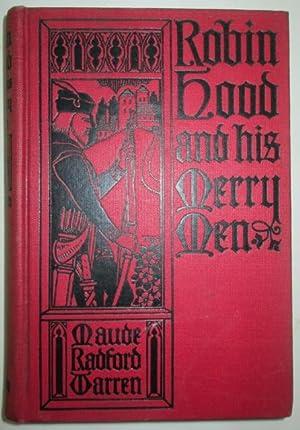 Robin Hood and His Merry Men: Warren, Maude Radford