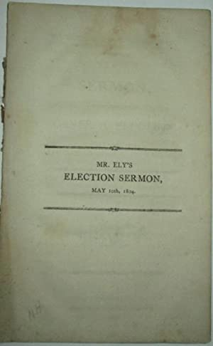 The Wisdom and Duty of Magistrates. A Sermon Preached at the General Election, May 10th 1804: Ely, ...