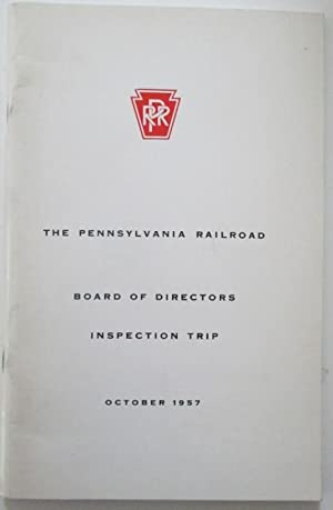 The Pennsylvania Railroad Board of Directors Inspection Trip. October 1957: No author given