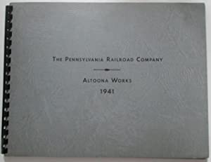 The Pennsylvania Railroad Company. Altoona Works 1941: No author Given