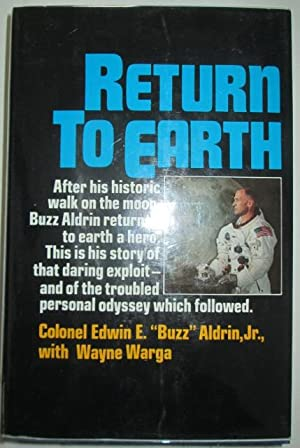Return to Earth.: Aldrin, Colonel Edwin