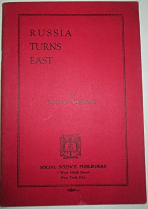 Russia Turns East. The Triumph of Soviet Diplomacy in Asia: Nearing, Scott